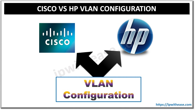 cisco vs hp vlan configuration
