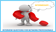 interview-questions-for-network-professionals-intermediate