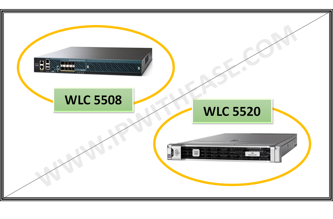 Cisco WLC 5508 vs 5520 | IP With Ease