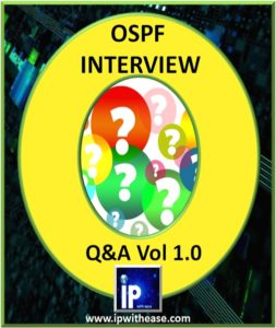 OSPF 100 Interview Questions | IP With Ease | IP With Ease
