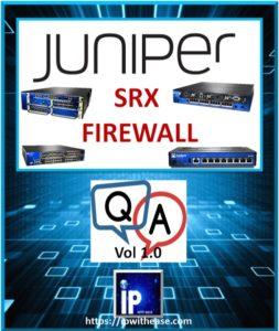 Juniper SRX Firewall Interview Questions   IP With Ease