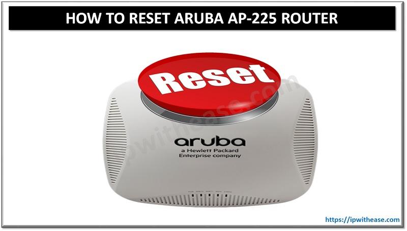 how to reset aruba ap 225
