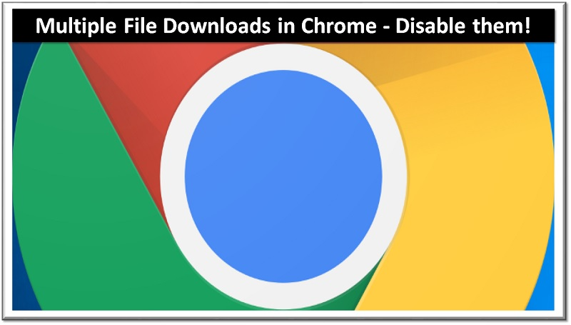 multiple files download in chrome